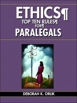 Ethics: Top Ten Rules for Paralegals