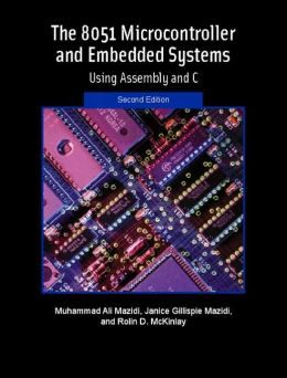 The 8051 Microcontroller and Embedded Technology