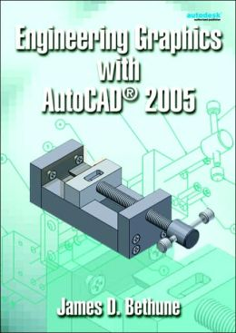 Engineering Graphics with AutoCAD 2005