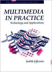 Multimedia in Practice: Technology and Applications
