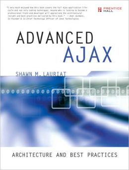 Advanced Ajax: Architectureand Best Practices