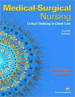 Medical-Surgical Nursing: Critical Thinking in Client CareValue Pack (includes Student Study Guide for Medical-Surgical Nursing: Critical Thinking in Client Care & MyNursingLab Student Access)