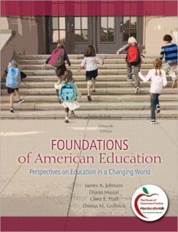 Foundations of American Education: Perspectives on Education in a Changing World (with MyEducationLab)