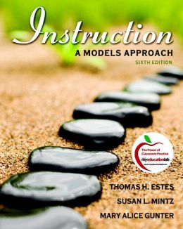 Instruction: A Models Approach (with MyEducationLab)