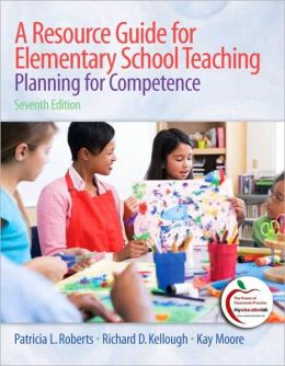 A Resource Guide for Elementary School Teaching: Planning for Competence (with MyEducationLab)