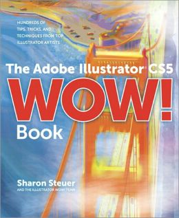 The Adobe Illustrator CS5 Wow! Book