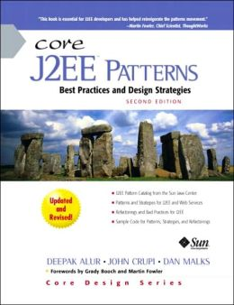 Core J2EE Patterns (Core Design Series): Best Practices and Design Strategies