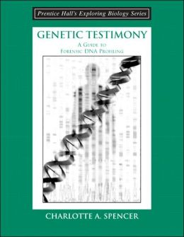 Genetic Testimony: A Guide to Forensic DNA Profiling