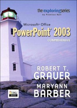 Exploring Microsoft PowerPoint 2003 Comprehensive