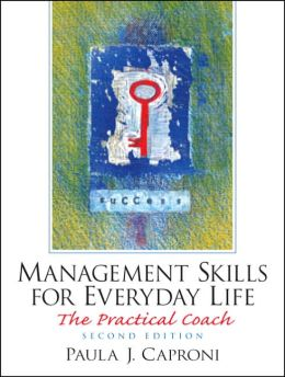 Management Skills for Everyday Life: The Practical Coach