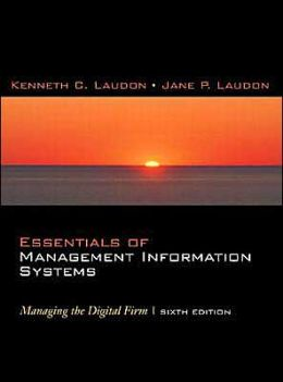 Essentials of Management Information Systems: Managing the Digital Firm