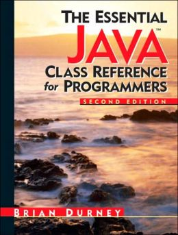 The Essential Java Class Reference for Programmers