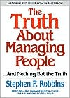 The Truth About Managing People: And Nothing but the Truth