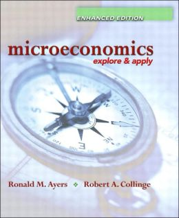 Microeconomics: Explore and Apply, Enhanced Edition