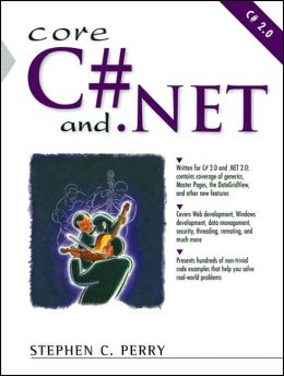 Core C# and.NET: The Complete and Comprehensive Developer's Guide to C# 2.0 and.NET 2.0