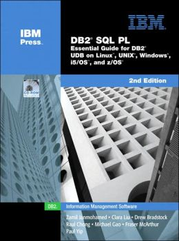 DB2 SQL PL: Essential Guide for DB2 UDB on Linux, UNIX, Windows, i5/OS and z/OS