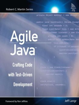 Agile Java: Crafting Code with Test-Driven Development