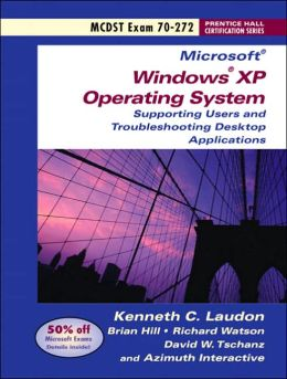MCDST Exam 70-272: Supporting Users and Troubleshooting Desktop Applications on a Microsoft Windows XP Operating System