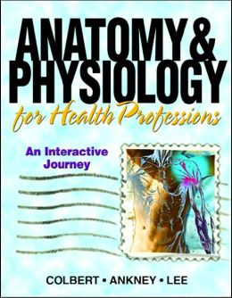 Anatomy and Physiology for Health Professionals: An Interactive Journey