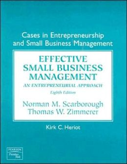 Cases in Entrepreneurship and Small Business Management: Effective Small Business Management - An Entrepreneurial Approach