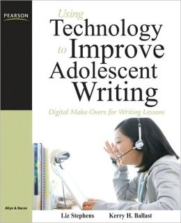 Using Technology to Improve Adolescent Writing: Digital Make-Overs for Writing Lessons
