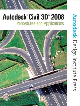 Autodesk Civil 3D: Procedures & Applications 2008