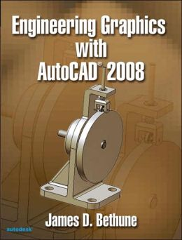 Engineering Graphics with AutoCAD 2008