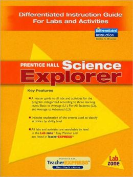 Science Explorer: Differentiated Instruction Guide for Labs and Activities
