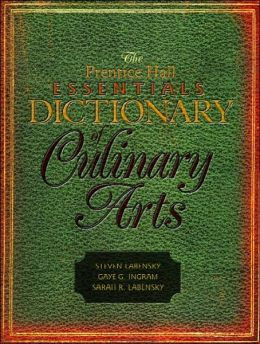 Prentice Hall Essentials Dictionary of Culinary Arts