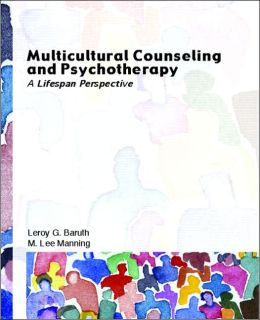 Multicultural Counseling and Psychotherapy: A Life Span Perspective