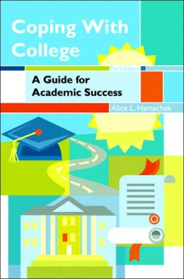 Coping with College: A Guide for Academic Success