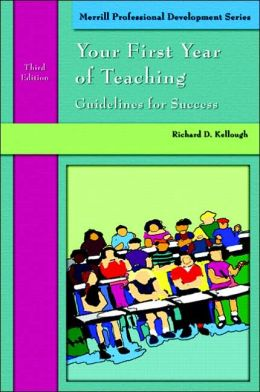 Your First Year of Teaching: Guidelines to Success