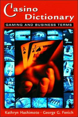 Casino Dictionary: Gaming and Business