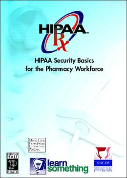 HIPAA Security Basics for Pharmacy Workforce CD-ROM
