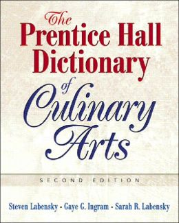 Prentice Hall Dictionary of Culinary Arts: Trade Version