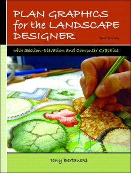 Plan Graphics for the Landscape Designer: With Section-Elevation and Computer Graphics