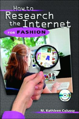 The Fashion Sleuth: How to Resource the Internet for Fashion