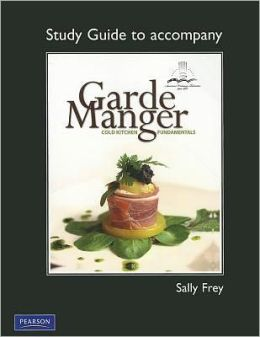 Study Guide for Garde Manger: Cold Kitchen Fundamentals