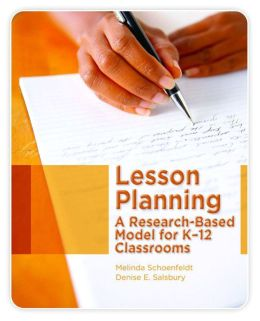 Lesson Planning: A Research-Based Model for K-12 Classrooms