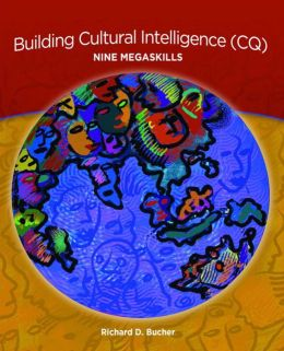 Building Cultural Intelligence (CQ): Nine Megaskills
