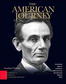 The American Journey: A History of the United States Combined Volume