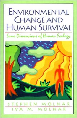 Environmental Change and Human Survival : Some Dimensions of Human Ecology