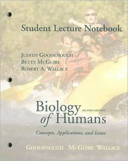 Biology of Humans Student Lecture Notebook: Concepts, Applications, and Issues