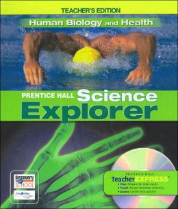 Human Biology and Health: Teacher's Edition (Prentice Hall Science Explorer Series)