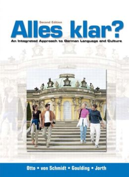 Alles Klar? : Integrated Approach to German Language and Culture