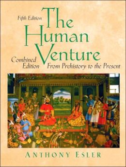 The Human Venture: From Prehistory to Present (Combined Edition)