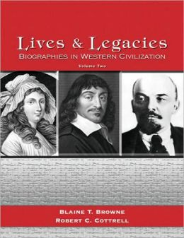 Lives and Legacies : Biographies in Western Civilization, Volume II