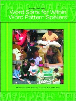 Words Their Way: Words Sorts for Within Word Pattern Spellers (Words Their Way Series)