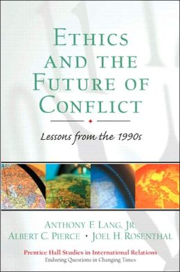 Ethics and the Future of Conflict: Lessons from the 1990s