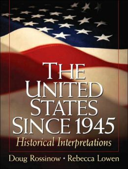 The United States Since 1945: Historical Interpretations